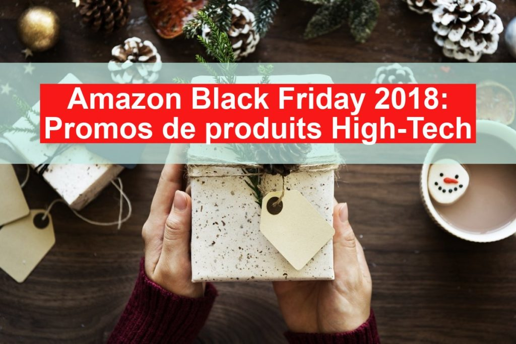 Amazon-Black-Friday-2018-Promos-de-produits-High-Tech